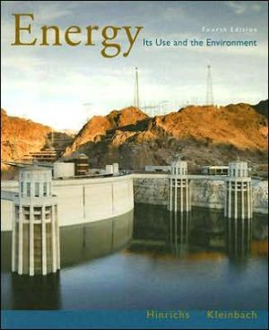 Energy: Its Use and the Environment (with InfoTrac) written by Roger A. Hinrichs