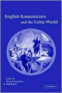 English Romanticism and the Celtic World written by Gerard Carruthers