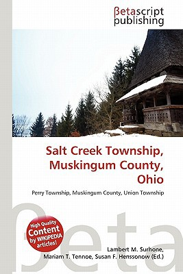 Salt Creek Township, Muskingum County, Ohio written by Lambert M. Surhone