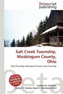 Salt Creek Township, Muskingum County, Ohio written by Lambert M. Surhone