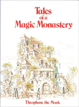 Tales of a Magic Monastery, Vol. 1 book written by Theophane the Monk