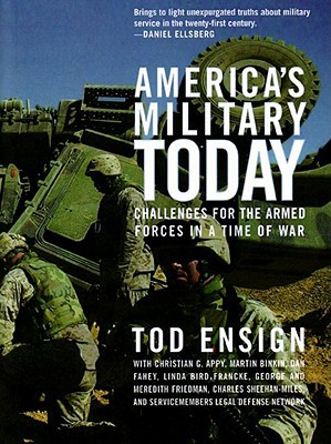 America's Military Today : The Challenge of Militarism book written by Tod Ensign, Appy, Binkin