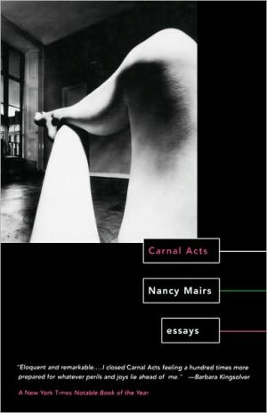 Carnal Acts: Essays book written by Nancy Mairs