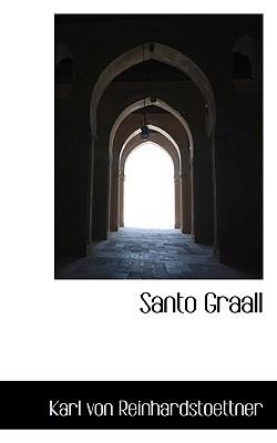 Santo Graall book written by Reinhardstoettner, Karl Von