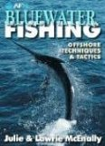 Bluewater Fishing: Offshore Techniques and Tactics book written by Julie McEnally