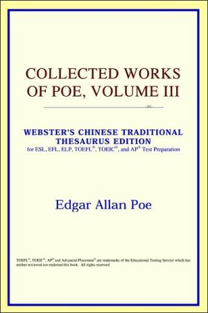 Collected Works Of Poe, Volume Iii (Webster's Chinese-Simplified Thesaurus Edition) book written by Icon Reference