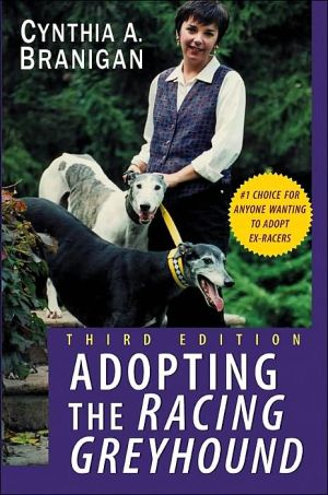 Adopting the Racing Greyhound book written by Cynthia A. Branigan