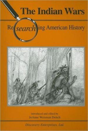 Indian Wars book written by JoAnne Weisman Deitch