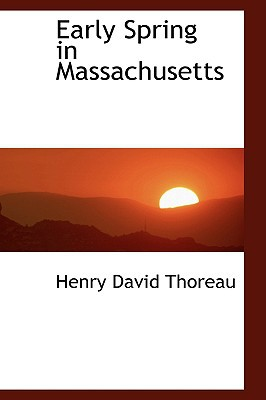 Early Spring in Massachusetts book written by Henry David Thoreau