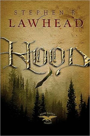 Hood (King Raven Trilogy Series #1) book written by Stephen R. Lawhead
