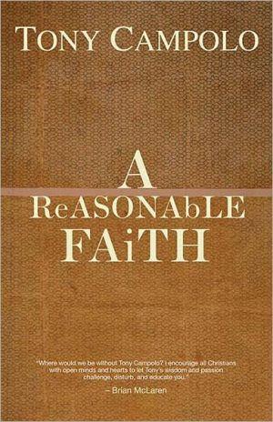 A ReASONAbLE FAiTH written by Campolo, Tony