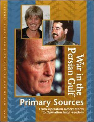 War in the Persian Gulf primary sources book written by Laurie Collier Hillstrom