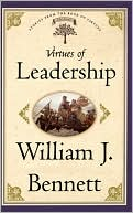 Virtues Of Leadership book written by William J. Bennett