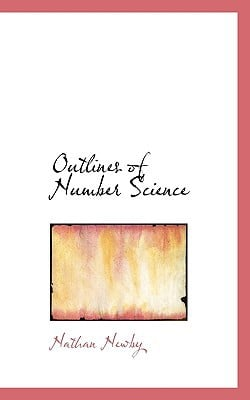 Outlines of Number Science book written by Nathan Newby