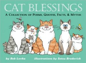 Cat Blessings: A Collection of Poems, Quotes, Facts and Myths book written by Bob Lovka
