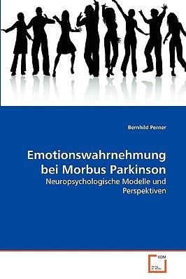 Emotionswahrnehmung Bei Morbus Parkinson written by Perner, Bernhild