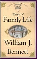 Virtues of Family Life book written by William J. Bennett