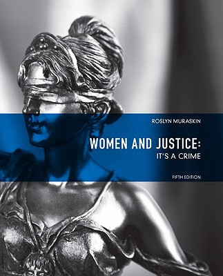 Women and Justice: It's a Crime - 5th Edition written by Muraskin, Roslyn