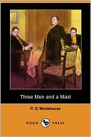 Three Men and a Maid book written by P. G. Wodehouse