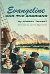 Evangeline and the Acadians book written by Robert Tallant