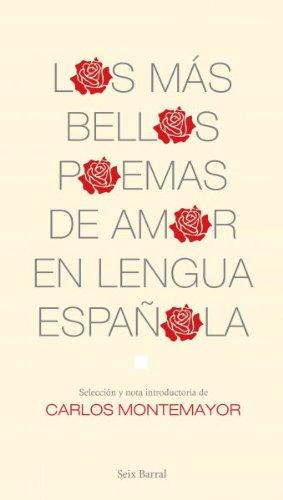 Los mas bellos poemas de amor en lengua espanola book written by Carlos Montemayor