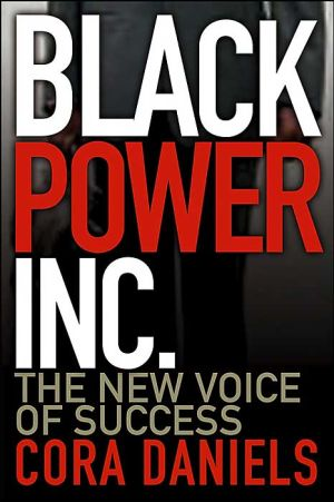 Black Power Inc.: The New Voice of Success book written by Cora Daniels