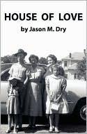 House of Love book written by Jason Dry