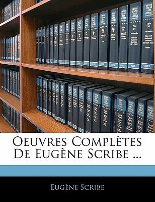 Oeuvres Compl Tes de Eug Ne Scribe ... book written by Scribe, Eugne , Scribe, Eug Ne