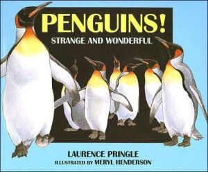 Penguins!: Strange and Wonderful written by Laurence Pringle