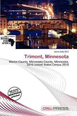 Trimont, Minnesota written by Iosias Jody