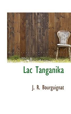 Lac Tanganika book written by Bourguignat, J. R.