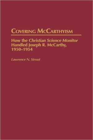 Covering Mccarthyism, Vol. 58 book written by Lawrence N. Strout