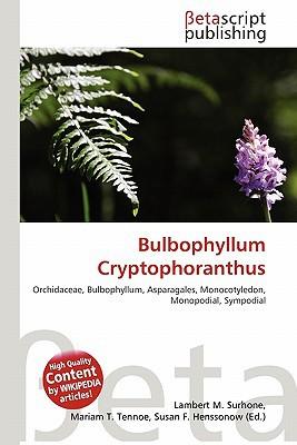 Bulbophyllum Cryptophoranthus written by Lambert M. Surhone