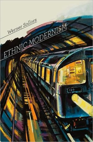 Ethnic Modernism written by Werner Sollors