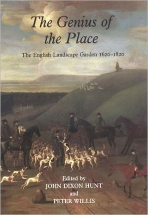 The Genius of the Place: The English Landscape Garden, 1620-1820 book written by John Dixon Hunt