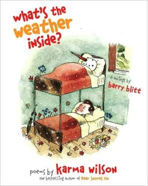 What's the Weather Inside? book written by Karma Wilson