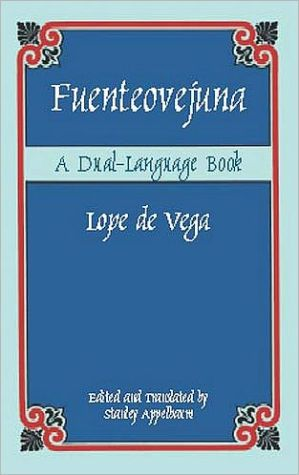Fuenteovejuna: A Dual-Language Book book written by Stanley Appelbaum