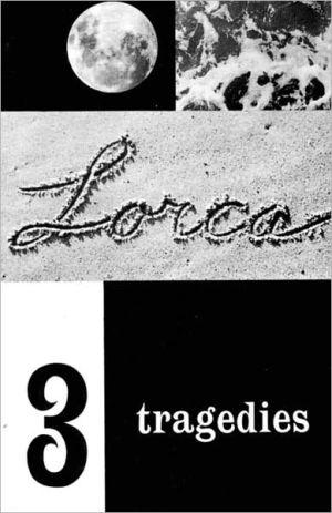 Three Tragedies: Blood Wedding, Yerma, and The House of Bernard Alba book written by Federico Garcia Lorca