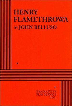 Henry Flamethrowa book written by John Belluso