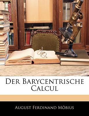 Der Barycentrische Calcul written by Mbius, August Ferdinand