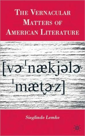 The Vernacular Matters of American Literature book written by Sieglinde Lemke