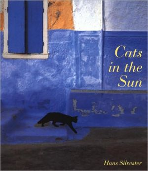 Cats in the Sun book written by Hans W. Silvester