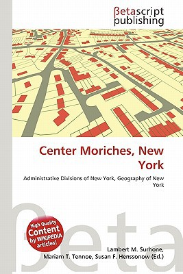 Center Moriches, New York written by Lambert M. Surhone