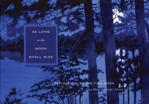 As Long as the Moon Shall Rise: Reflections on the Full Moon book written by Ellen Moore Anderson