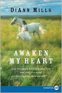 Awaken My Heart book written by Diann Mills