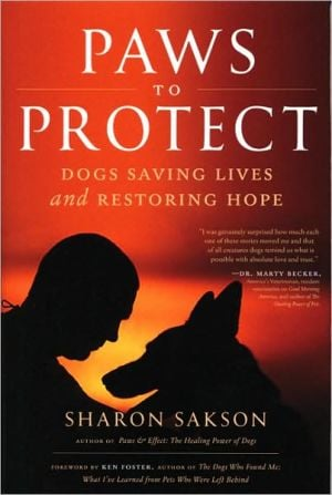Paws to Protect: Dogs Saving Lives and Restoring Hope written by Sharon Sakson
