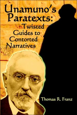 Unamuno's Paratexts: Twisted Guides to C book written by Thomas R. Franz
