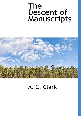 The Descent of Manuscripts written by Clark, A. C.