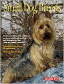 Small Dog Breeds book written by Dan, D.V Rice D.V.M.