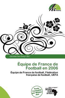 Quipe de France de Football En 2006 written by Columba Sara Evelyn